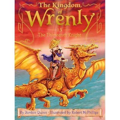 The Thirteenth Knight, 13 - (Kingdom of Wrenly) by  Jordan Quinn (Paperback)