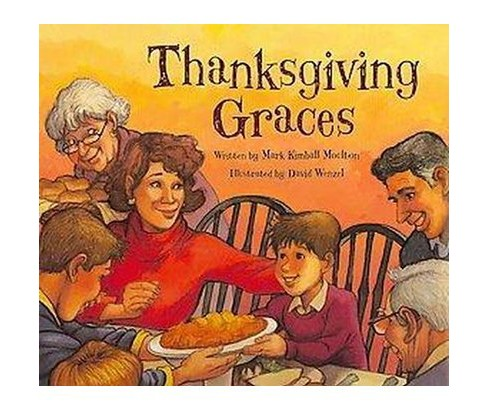 Thanksgiving Graces (Hardcover) (Mark Kimball Moulton) - image 1 of 1