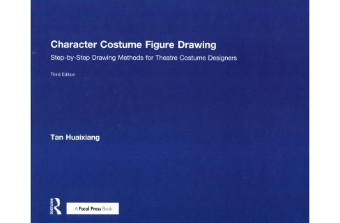 Character Costume Figure Drawing : Step-by-Step Drawing Methods for Theatre Costume Designers - image 1 of 1