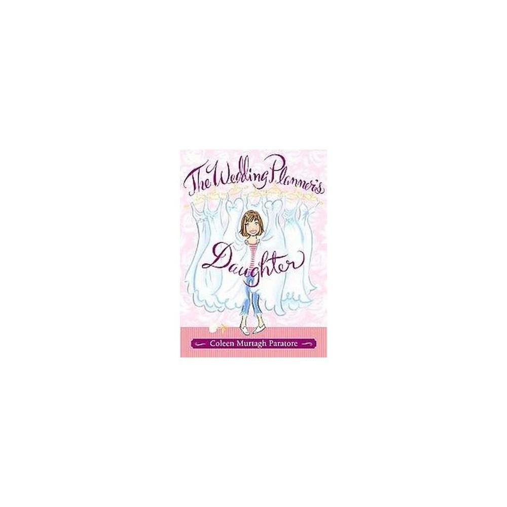 Wedding Planner's Daughter (Hardcover) (Coleen Paratore)