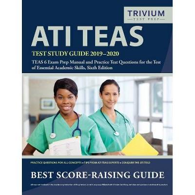ATI TEAS Test Study Guide 2019-2020 - by Trivium Health Care Exam Prep Team  (Paperback)