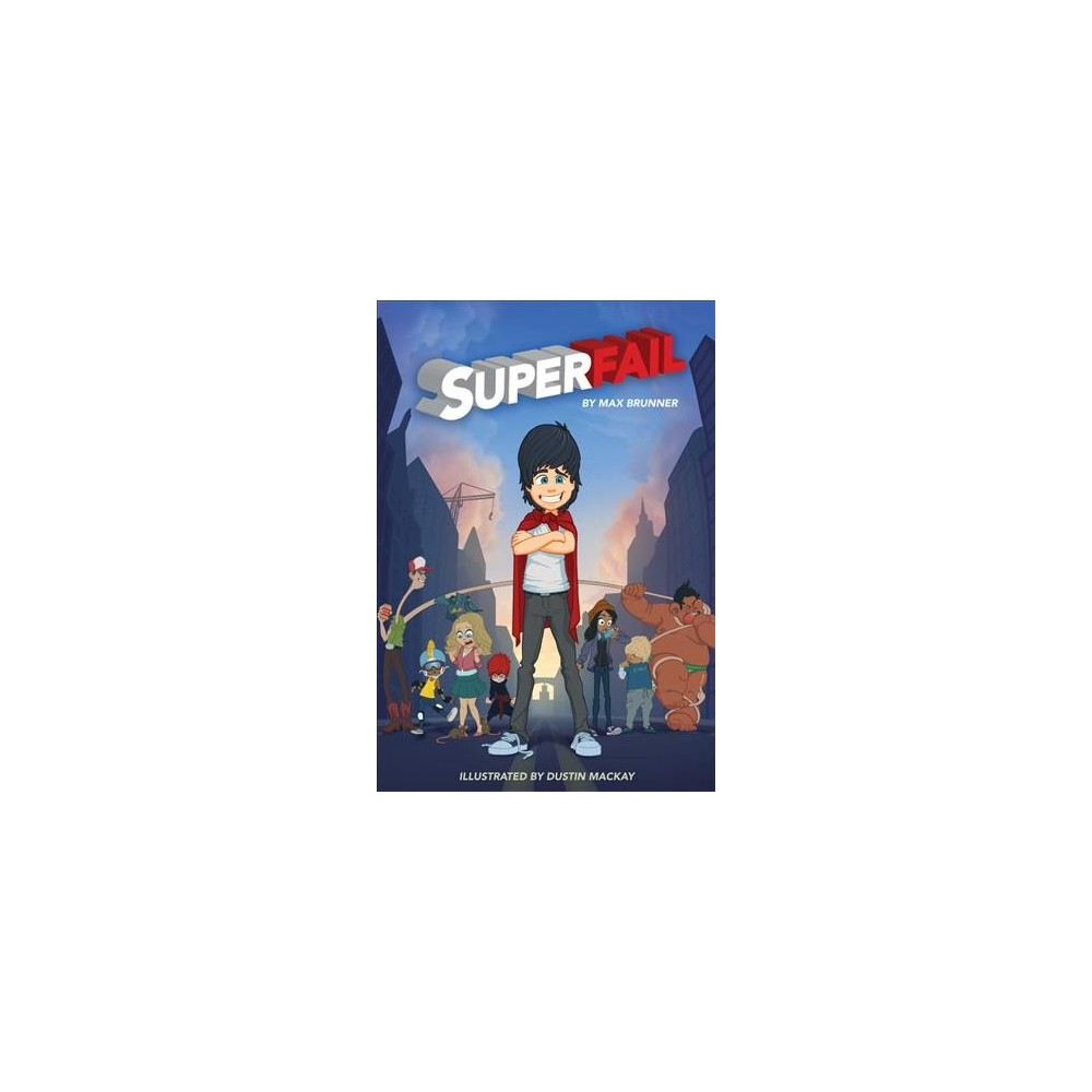 Superfail - by Max Brunner (Hardcover)