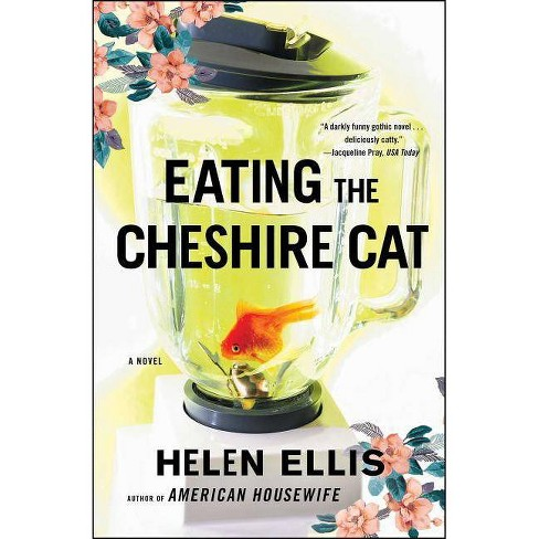 Eating the Cheshire Cat - by  Helen Ellis (Paperback) - image 1 of 1