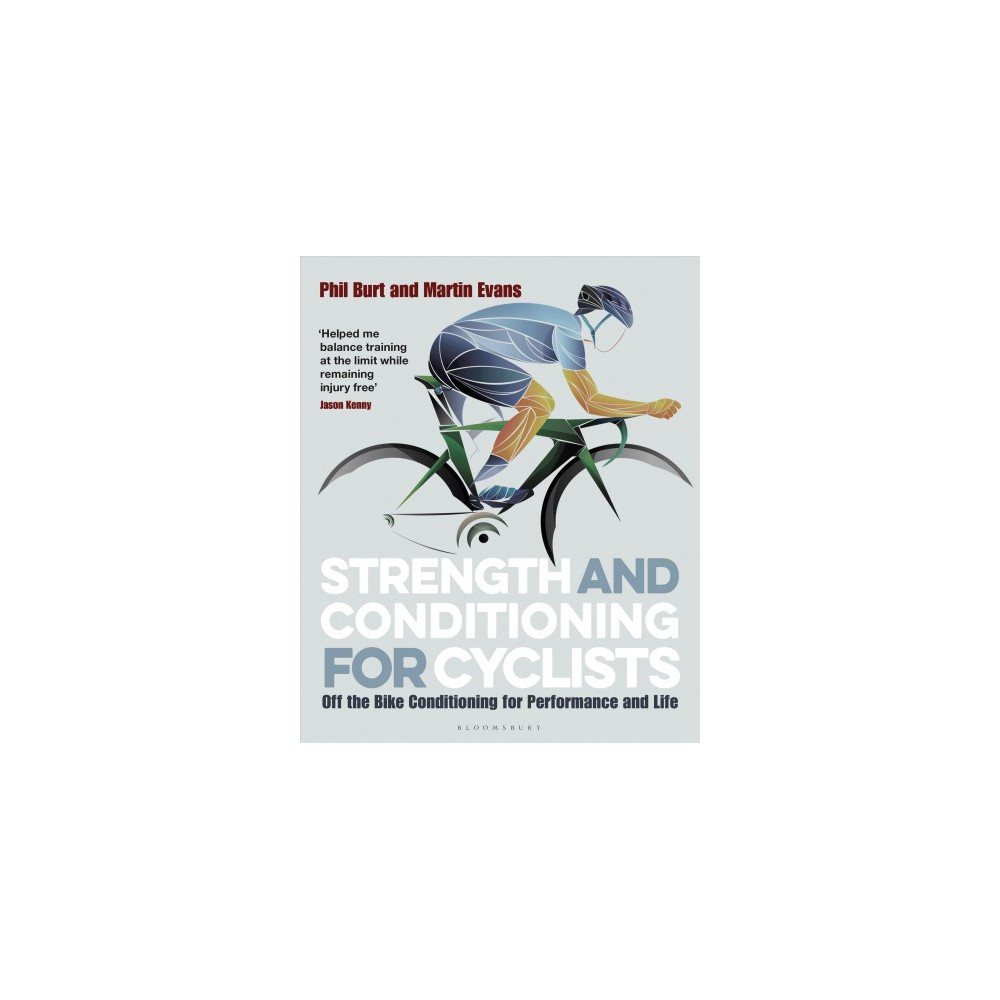 Strength and Conditioning for Cyclists : Off the Bike Conditioning for Performance and Life