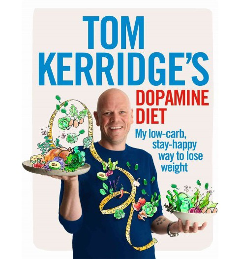 Tom Kerridge's Dopamine Diet : My Low-Carb, Stay-Happy Way to Lose Weight (Hardcover) - image 1 of 1