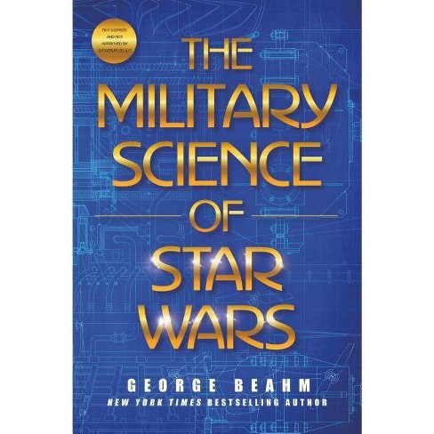 The Military Science of Star Wars - by  George Beahm (Hardcover) - image 1 of 1