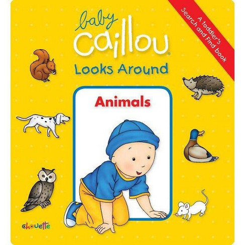 Baby Caillou Looks Around (a Toddler's Search and Find Book) - by  Anne Paradis (Board_book) - image 1 of 1