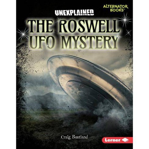 The Roswell UFO Mystery - (Unexplained (Alternator Books (R) )) by  Craig Boutland (Hardcover) - image 1 of 1