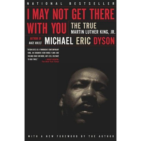 I May Not Get There with You - by  Michael Eric Dyson (Paperback) - image 1 of 1