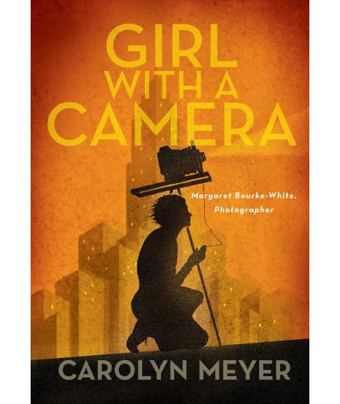 Girl With a Camera -  by Carolyn Meyer (Hardcover) - image 1 of 1