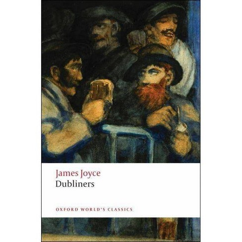 Dubliners - (Oxford World's Classics (Paperback)) by  James Joyce (Paperback) - image 1 of 1