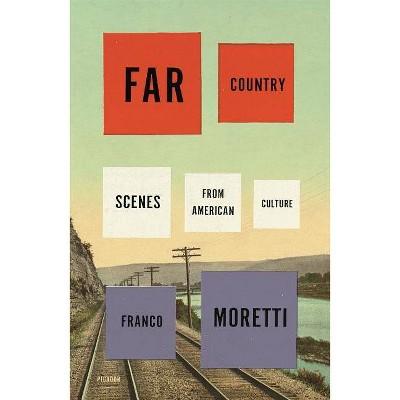 Far Country - by  Franco Moretti (Paperback)