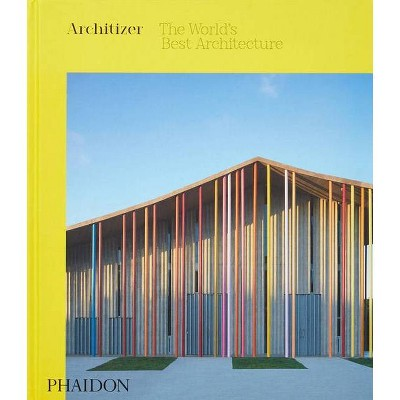 Architizer: The World's Best Architecture - (Hardcover)