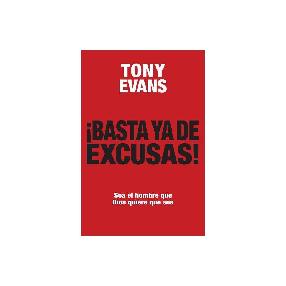Basta Ya De Excusas By Tony Evans Paperback