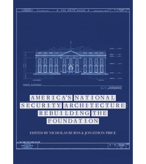 America's National Security Architecture : Rebuilding the Foundation (Paperback) - image 1 of 1
