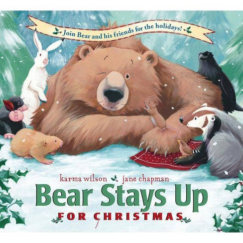 Christmas Bear.Bear Stays Up For Christmas Bear Karma Wilson By Karma Wilson Hardcover
