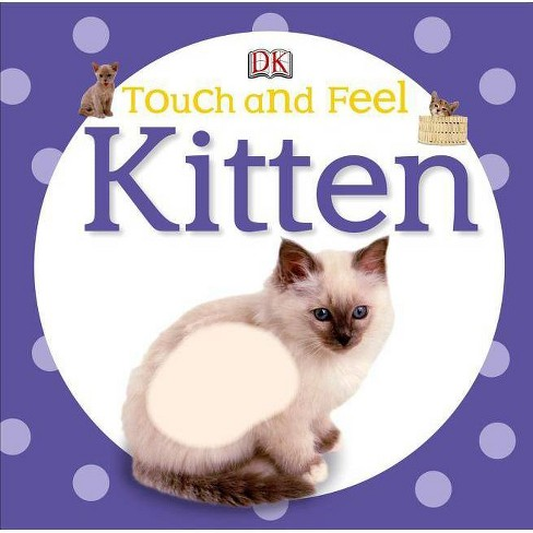 Touch and Feel: Kitten - (DK Touch and Feel) (Board_book) - image 1 of 1