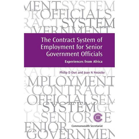 The Contract System of Employment for Senior Government Officials - by  Philip Osei & Joan Nwasike - image 1 of 1