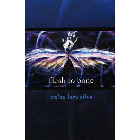 Flesh to Bone - by  Ire'ne Lara Silva (Paperback) - image 1 of 1
