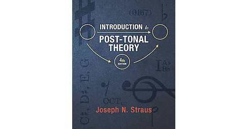 Introduction to Post-Tonal Theory (Hardcover) (Joseph N. Straus) - image 1 of 1