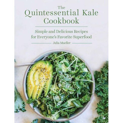 The Quintessential Kale Cookbook - by  Julia Mueller (Paperback) - image 1 of 1