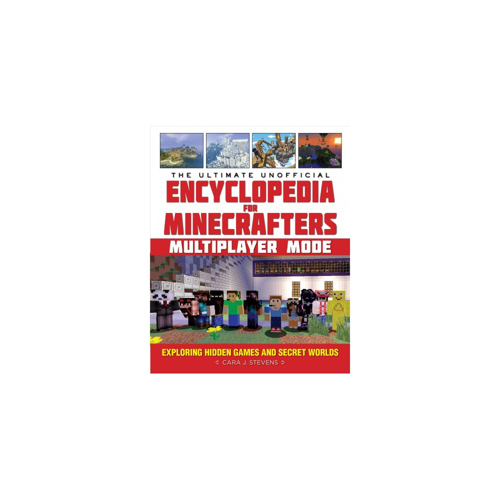 Ultimate Unofficial Encyclopedia for Minecrafters : Multiplayer Mode: Exploring Hidden Games and Secret