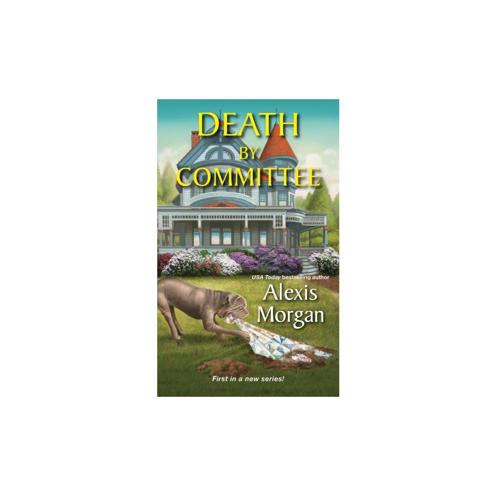 Death by Committee - (An Abby Mccree Mystery) by Alexis Morgan (Paperback)