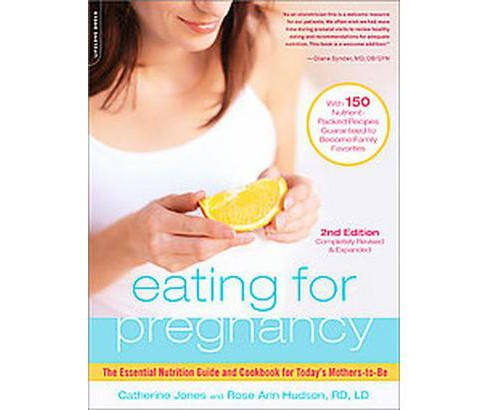 Eating for Pregnancy : The Essential Nutrition Guide and Cookbook for Today's Mothers-to-Be (Revised / - image 1 of 1