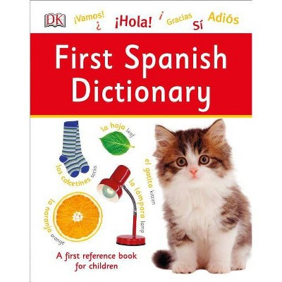 First Spanish Dictionary - (DK First Reference)(Hardcover)