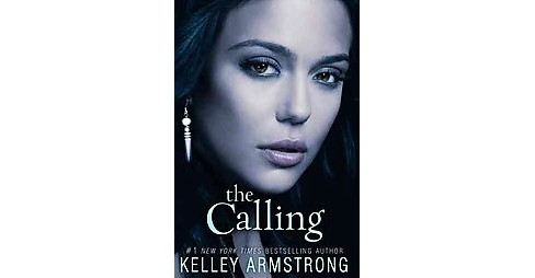 Calling (Paperback) (Kelley Armstrong) - image 1 of 1