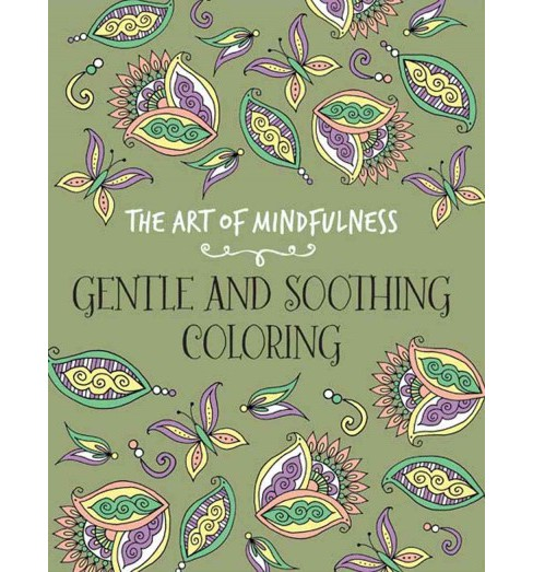 Art of Mindfulness : Gentle and Soothing Coloring (Paperback) (Lark Crafts) - image 1 of 1