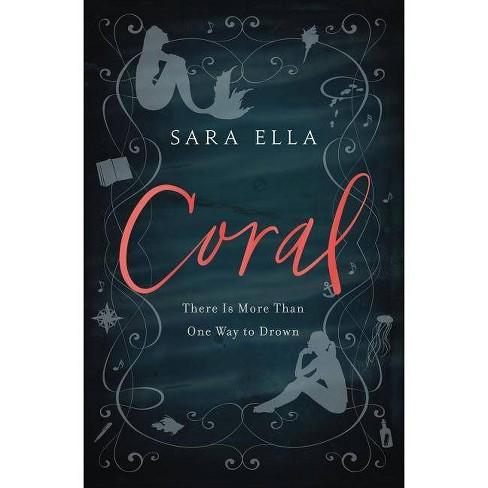 Coral - by  Sara Ella (Hardcover) - image 1 of 1