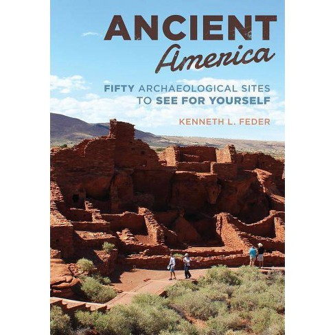 Ancient America - by  Kenneth L Feder (Paperback) - image 1 of 1