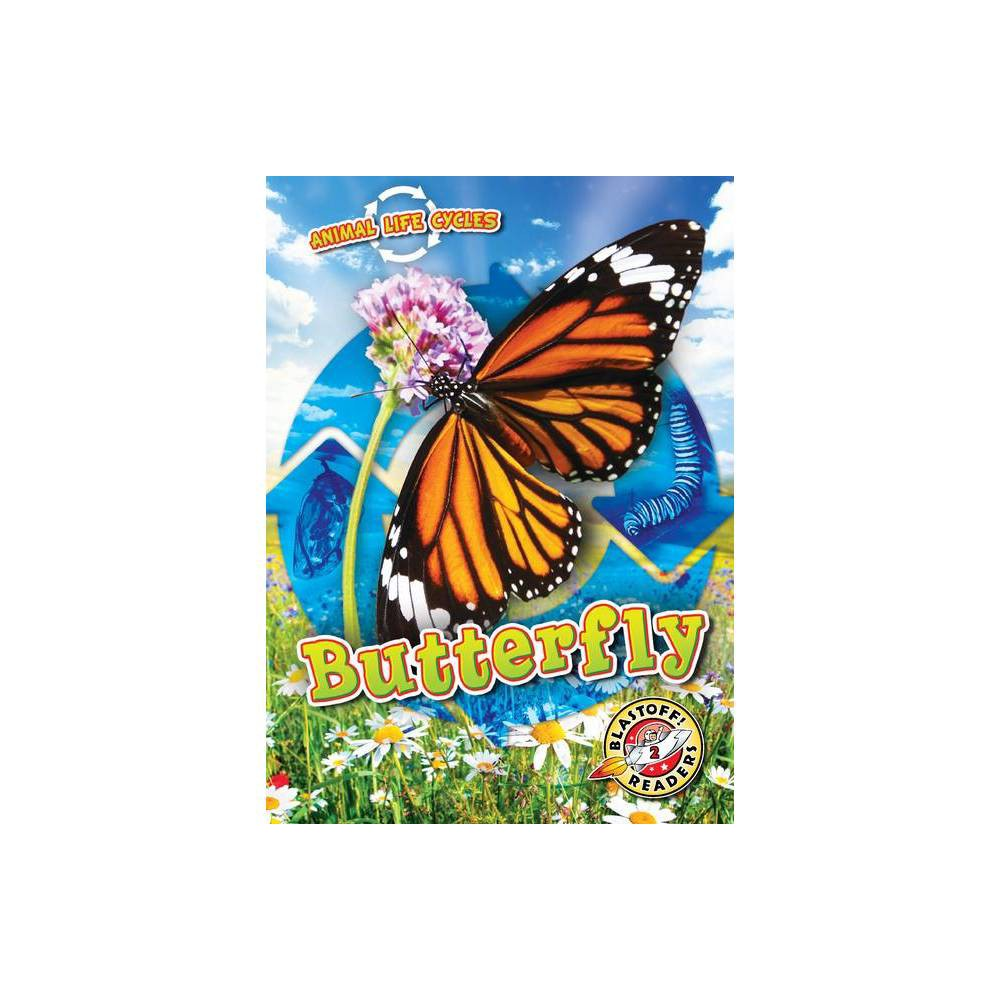Animal Life Cycles Butterfly By Rebecca Sabelko Hardcover