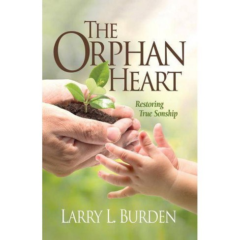 The Orphan Heart - by  Larry L Burden (Paperback) - image 1 of 1