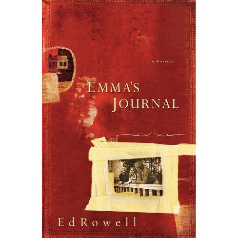 Emma's Journal - by  Edward K Rowell & Ed Rowell (Paperback) - image 1 of 1