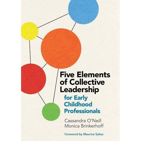 Five Elements of Collective Leadership for Early Childhood Professionals - (Paperback) - image 1 of 1