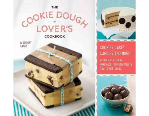 Cookie Dough Lover's Cookbook (Hardcover) (Lindsay Landis) - image 1 of 1