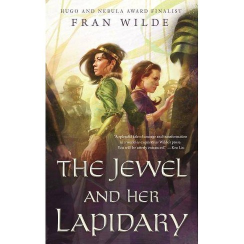 The Jewel and Her Lapidary - by  Fran Wilde (Paperback) - image 1 of 1