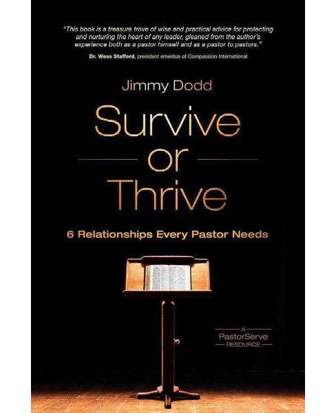 Survive or Thrive : 6 Relationships Every Pastor Needs (Paperback) (Jimmy Dodd) - image 1 of 1