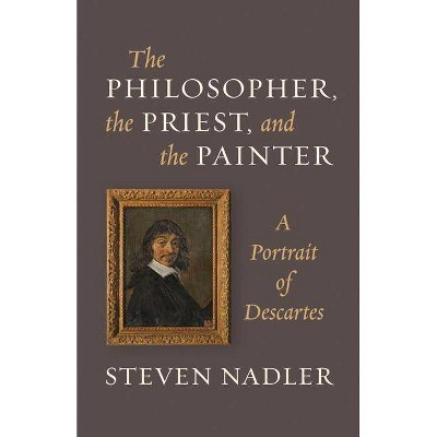 The Philosopher, the Priest, and the Painter - by  Steven Nadler (Paperback)
