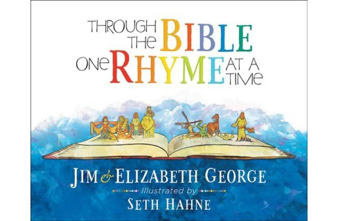 Through the Bible One Rhyme at a Time (Hardcover) (Jim George & Elizabeth George) - image 1 of 1