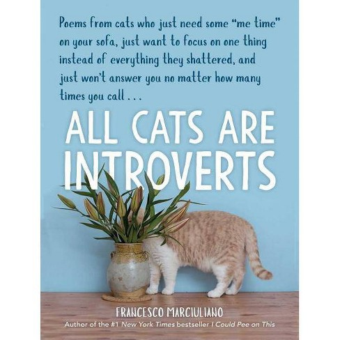 All Cats Are Introverts - by  Francesco Marciuliano (Hardcover) - image 1 of 1