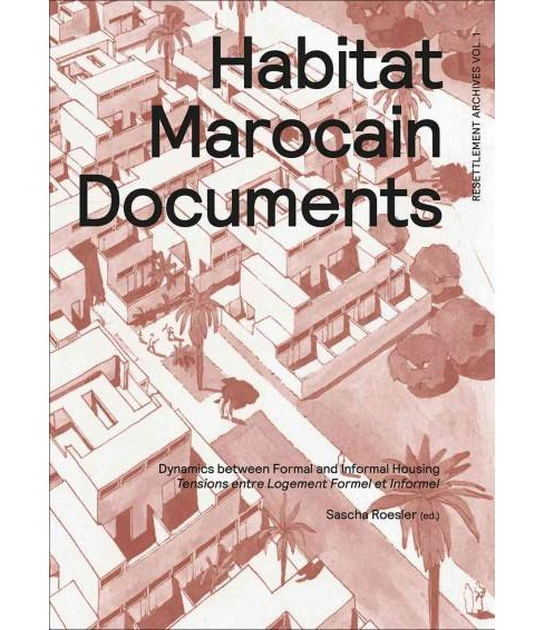 Habitat Marocain Documents : Dynamics Between Formal and Informal Housing / Tensions entre Logement - image 1 of 1