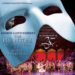 Andrew Lloyd Webber - The Phantom of the Opera at the Royal Albert Hall (CD)