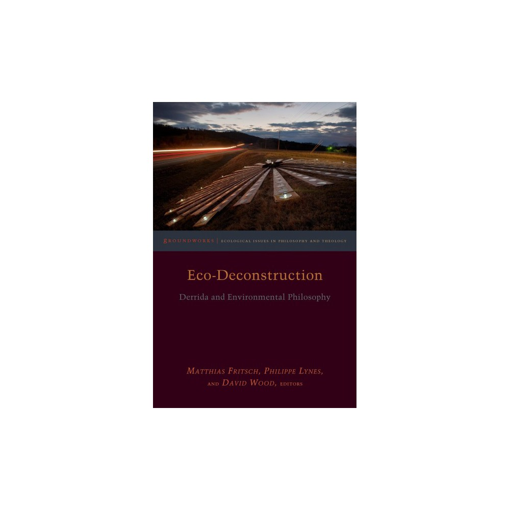 Eco-Deconstruction : Derrida and Environmental Philosophy - 1 (Paperback)
