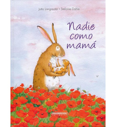 Nadie como mam/ No One Like Mom (Hardcover) (Jutta Langreuter) - image 1 of 1
