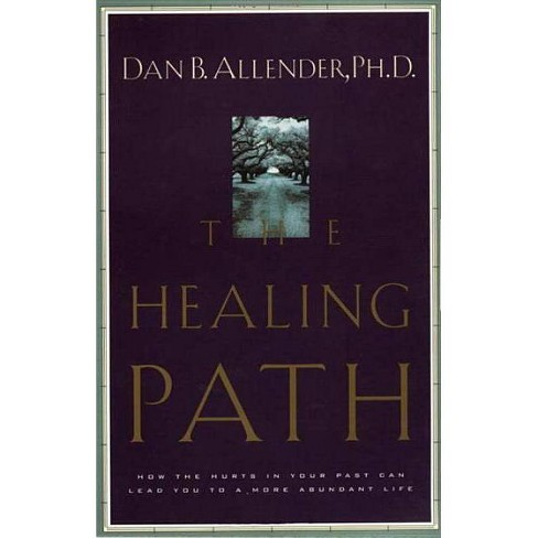 The Healing Path - by  Dan B Allender (Paperback) - image 1 of 1