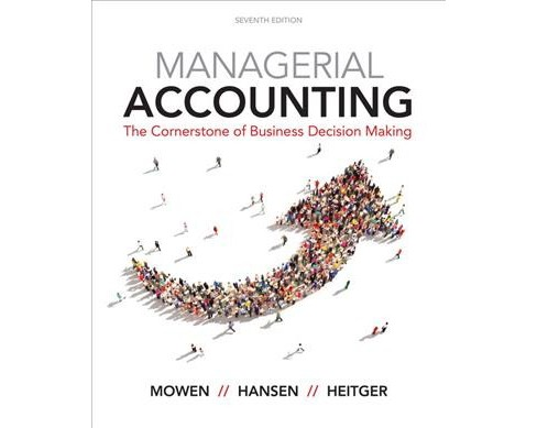 Managerial Accounting : The Cornerstone of Business Decision Making (Hardcover) (Maryanne M. Mowen & Don - image 1 of 1