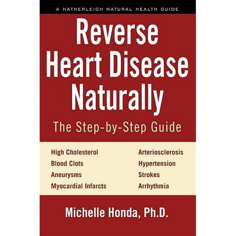 Reverse Heart Disease Naturally - by  Michelle Honda (Paperback) - image 1 of 1